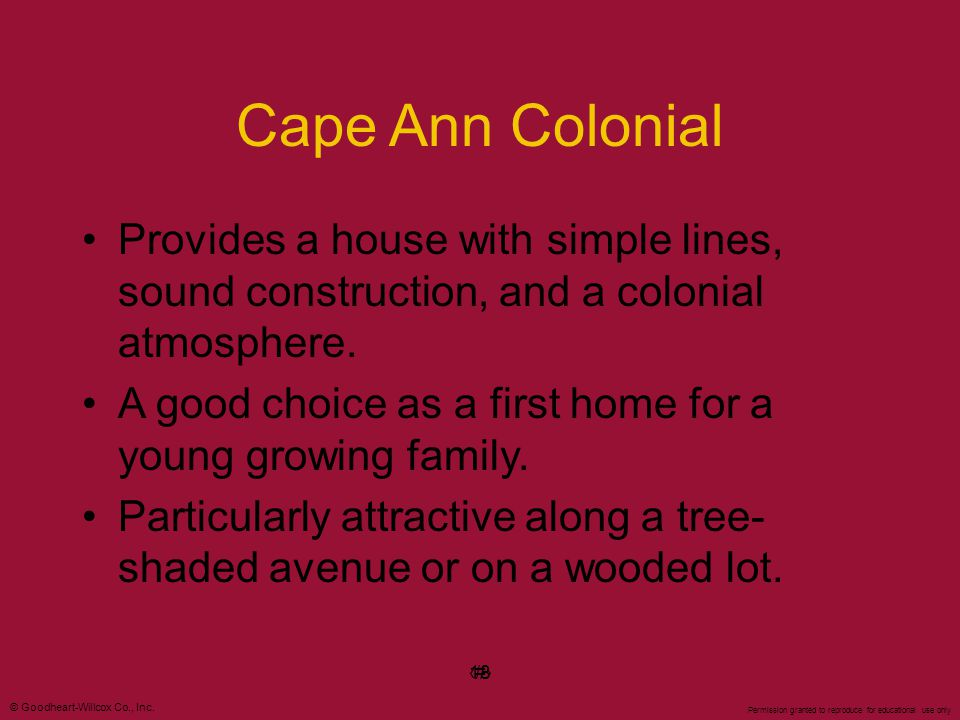 Cape Ann Colonial Provides a house with simple lines, sound construction, and a colonial atmosphere.