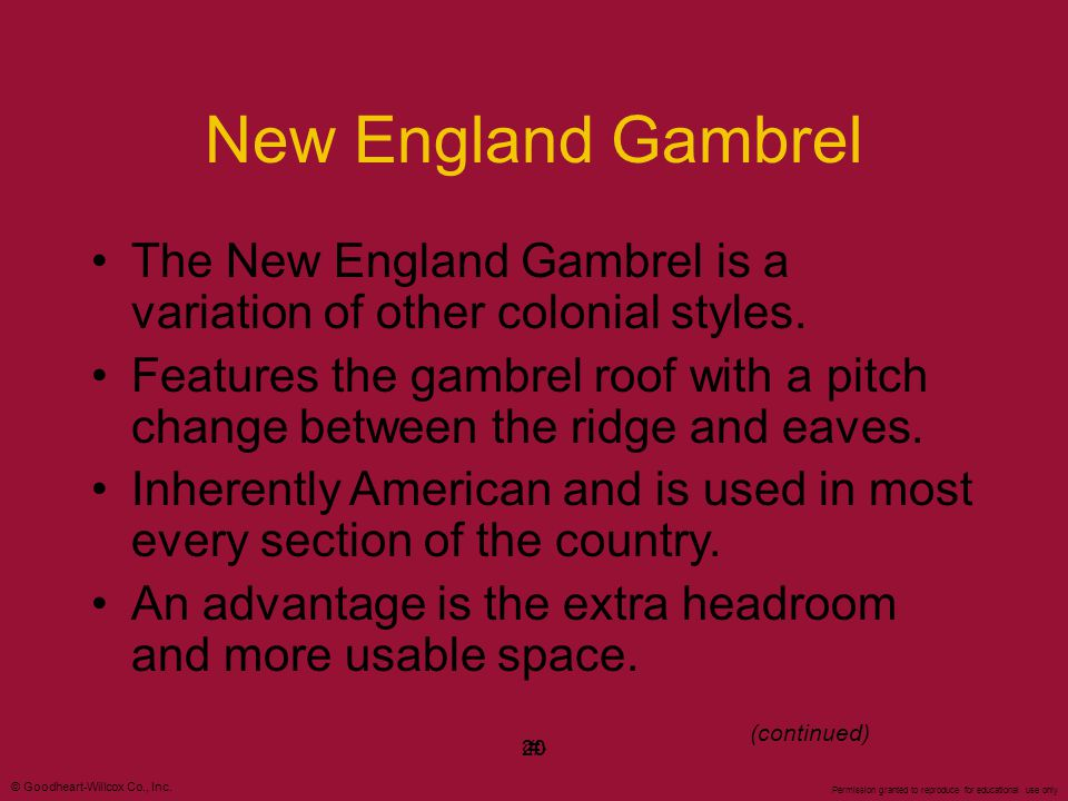 New England Gambrel The New England Gambrel is a variation of other colonial styles.
