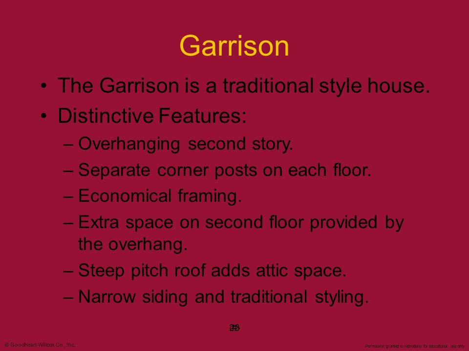 Garrison The Garrison is a traditional style house.