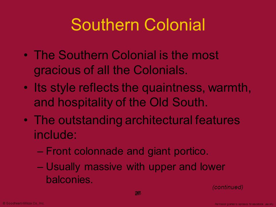 Southern Colonial The Southern Colonial is the most gracious of all the Colonials.