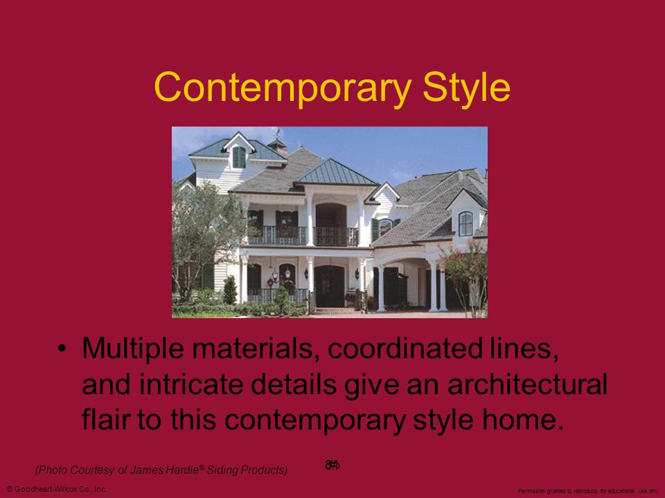 Contemporary Style Multiple materials, coordinated lines, and intricate details give an architectural flair to this contemporary style home.