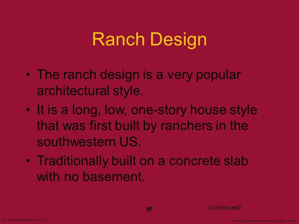 Ranch Design The ranch design is a very popular architectural style.