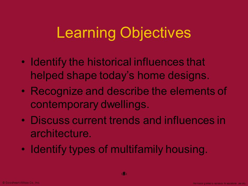 Learning Objectives Identify the historical influences that helped shape today's home designs.