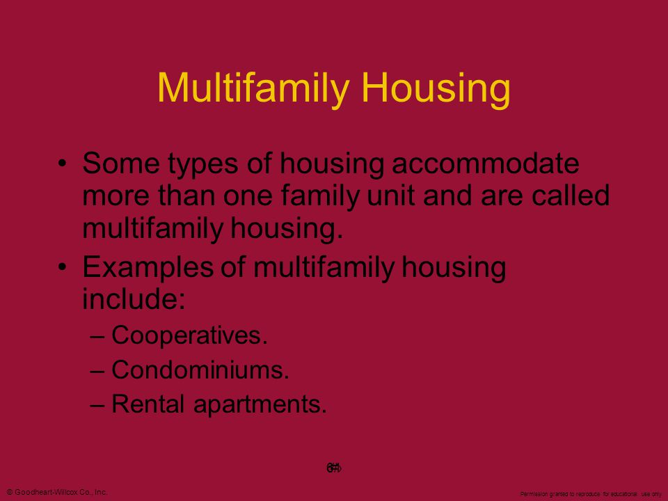 Multifamily Housing Some types of housing accommodate more than one family unit and are called multifamily housing.