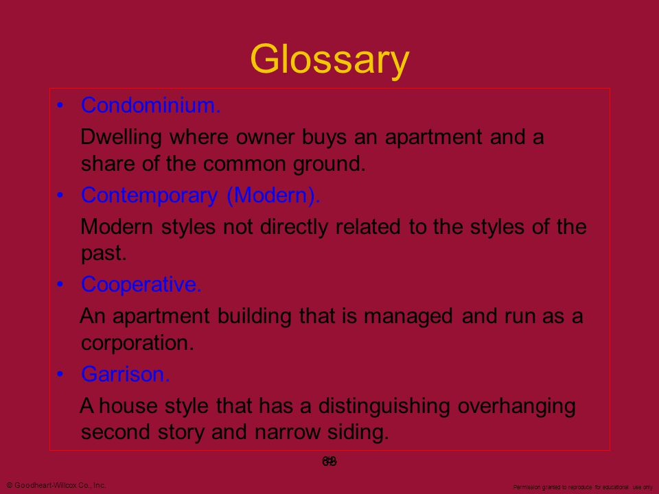 Glossary Condominium. Dwelling where owner buys an apartment and a share of the common ground. Contemporary (Modern).
