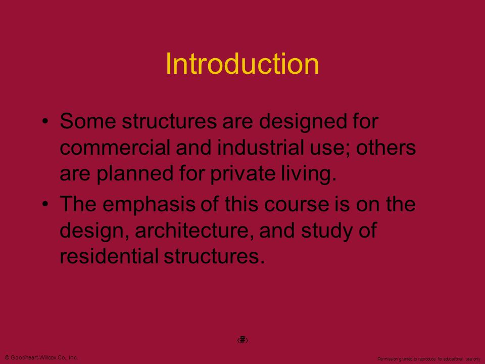 Introduction Some structures are designed for commercial and industrial use; others are planned for private living.