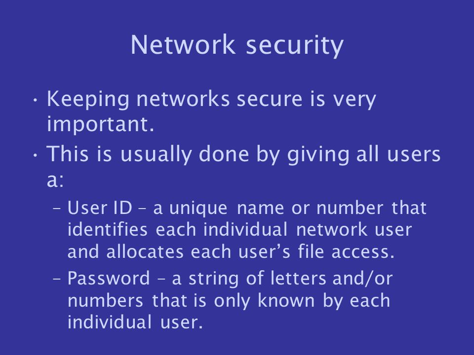 Network security Keeping networks secure is very important.