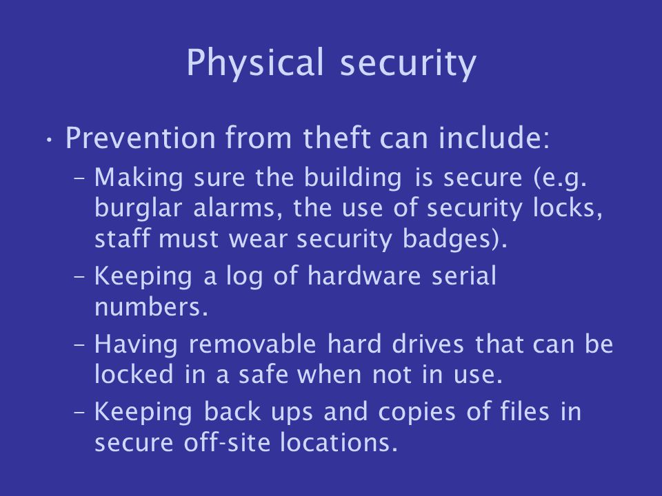 Physical security Prevention from theft can include: