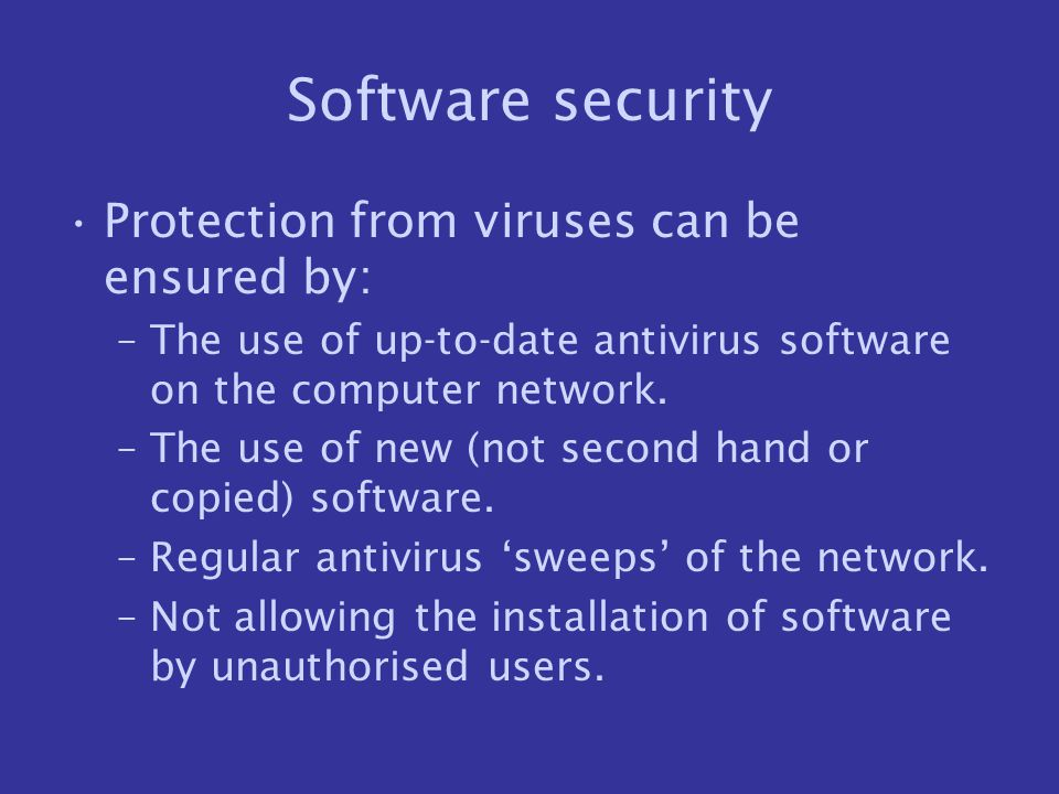 Software security Protection from viruses can be ensured by:
