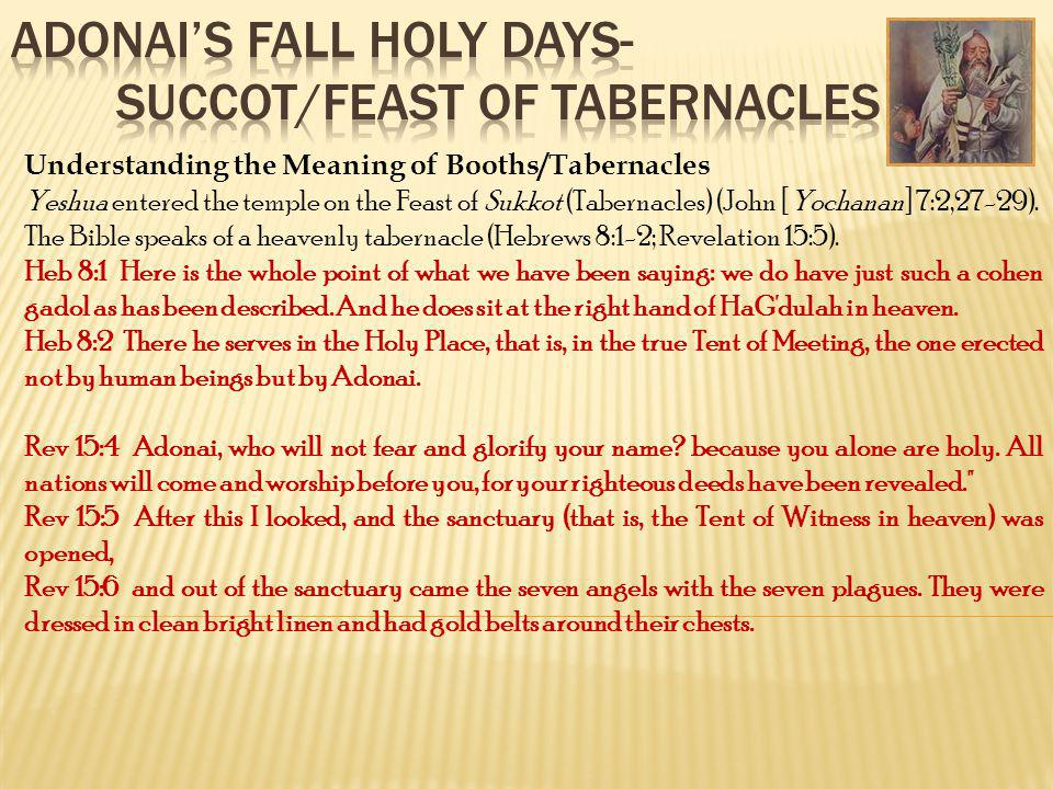 Adonai's Fall Holy Days- Succot/Feast of Tabernacles