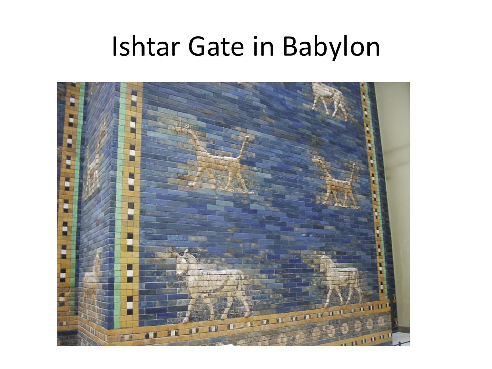 Ishtar Gate in Babylon