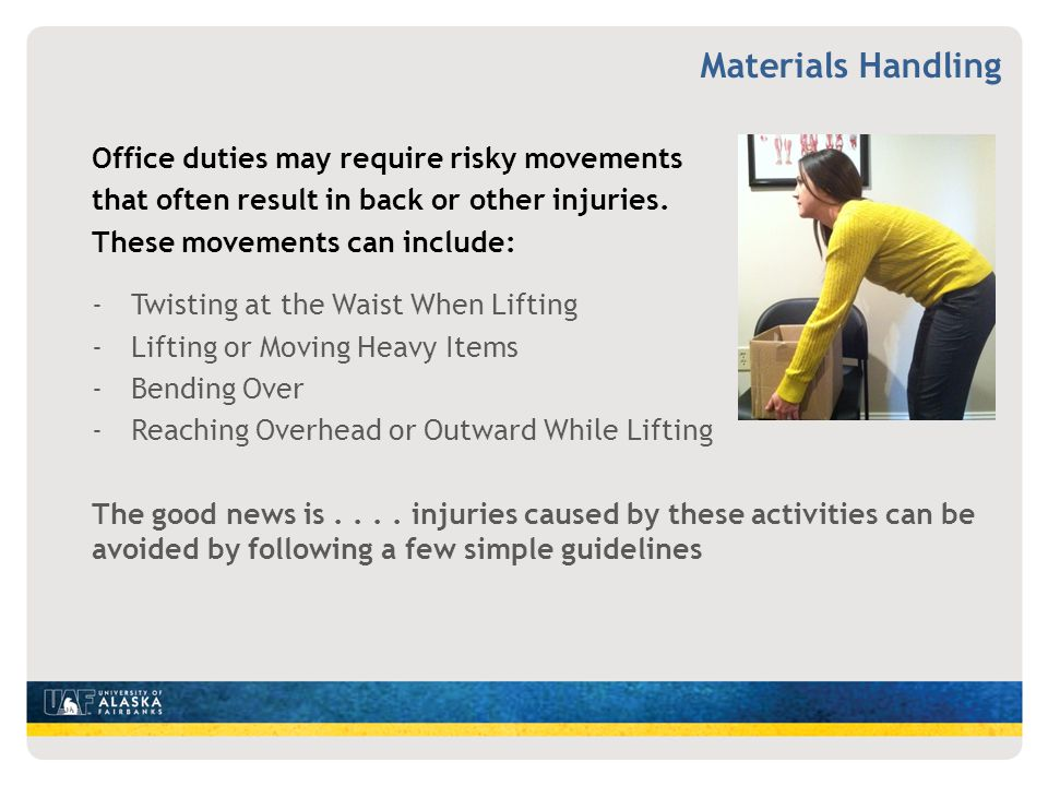 Materials Handling Office duties may require risky movements