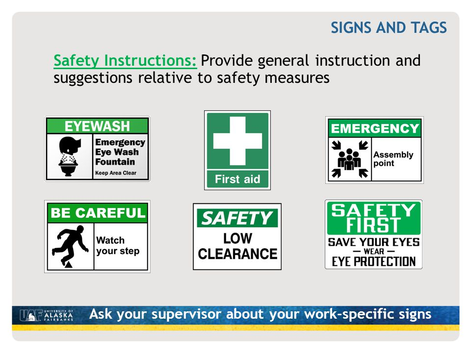 SIGNS AND TAGS Safety Instructions: Provide general instruction and suggestions relative to safety measures.