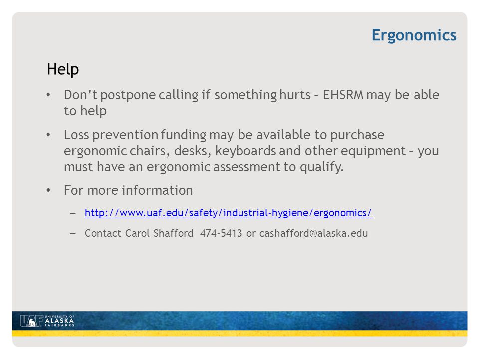 Ergonomics Help. Don't postpone calling if something hurts – EHSRM may be able to help.