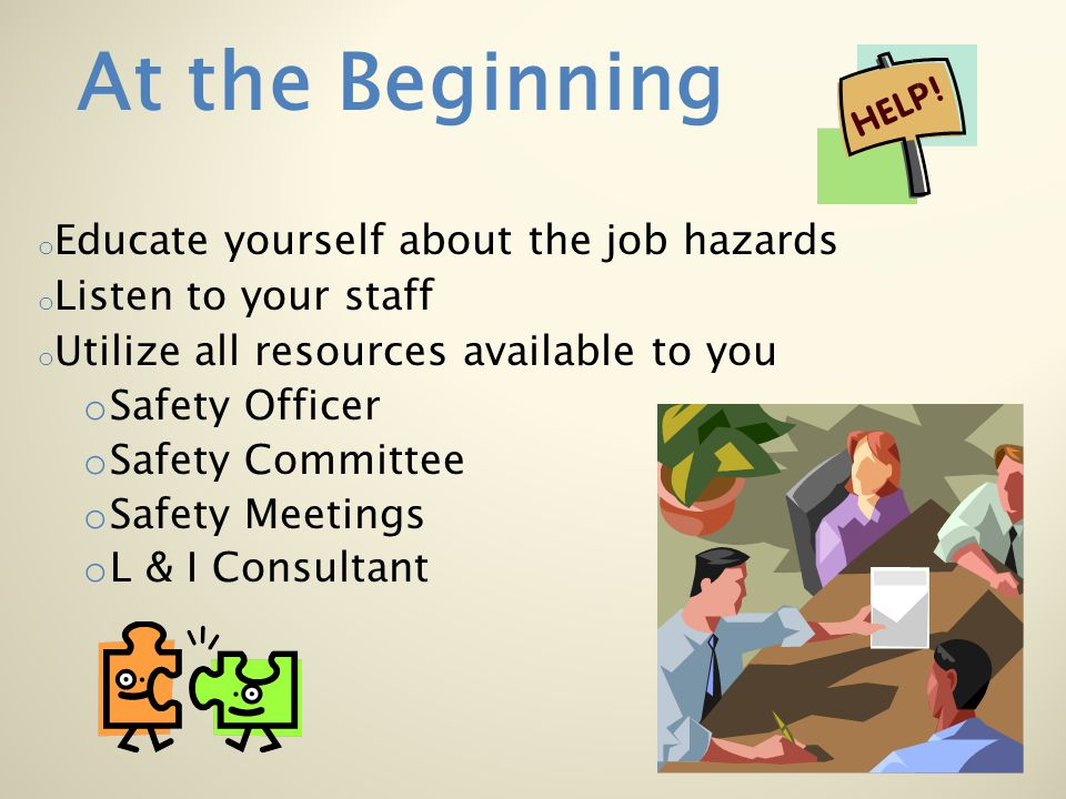 At the Beginning Educate yourself about the job hazards