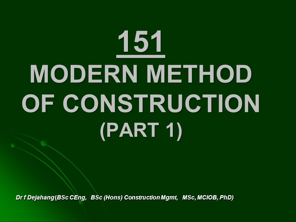 151 MODERN METHOD OF CONSTRUCTION (PART 1)