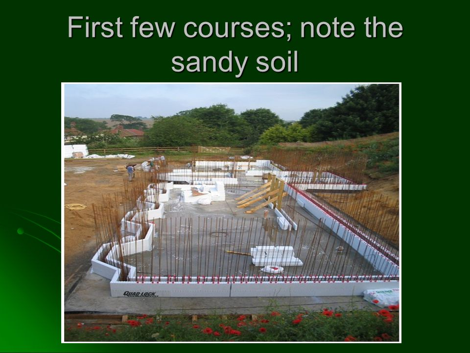 First few courses; note the sandy soil