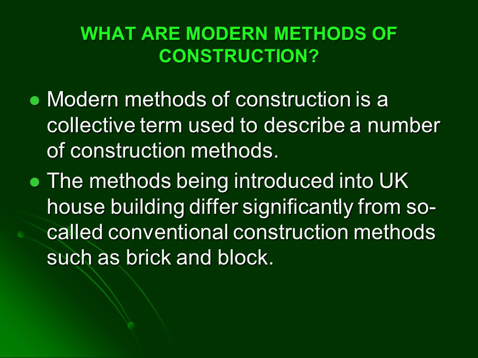 WHAT ARE MODERN METHODS OF CONSTRUCTION