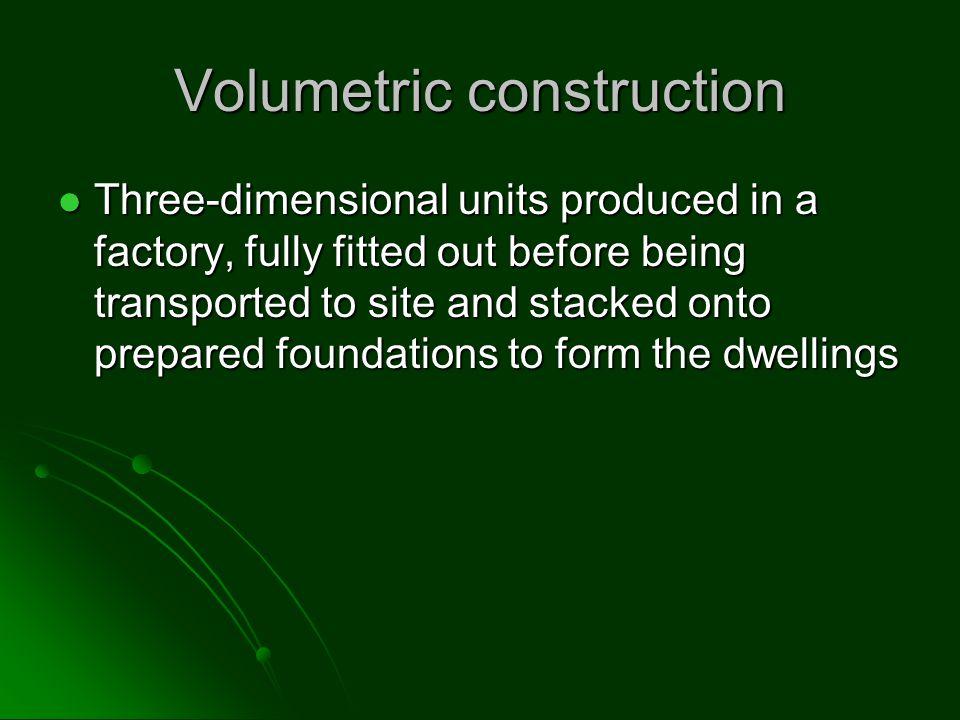 Volumetric construction