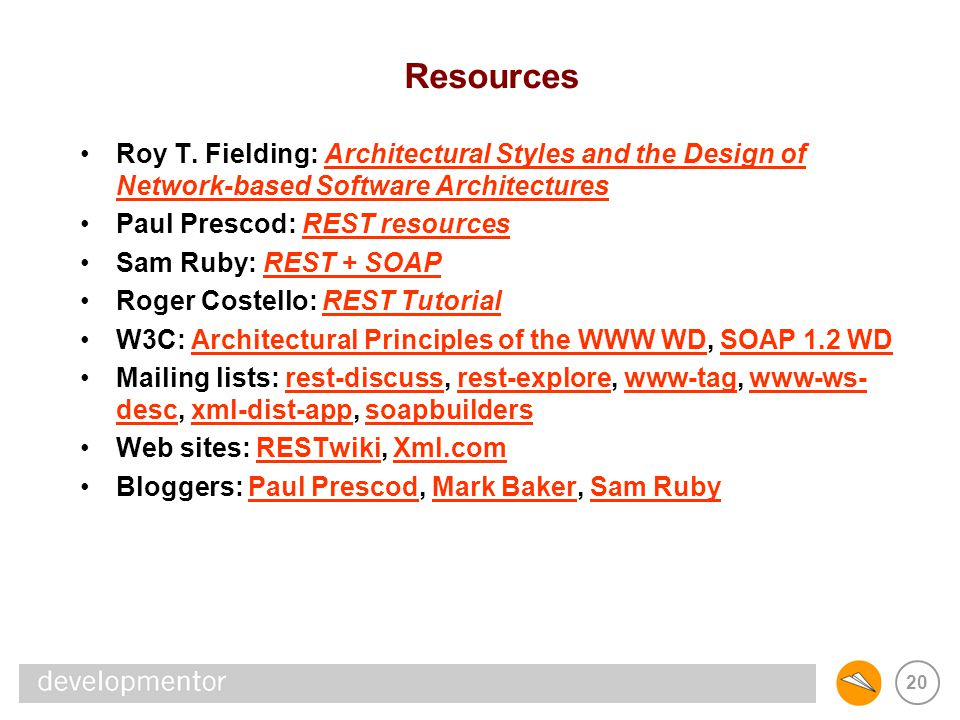 REST & SOAP Resources. Roy T. Fielding: Architectural Styles and the Design of Network-based Software Architectures.