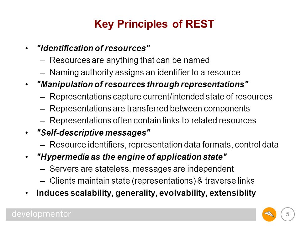 Key Principles of REST Identification of resources