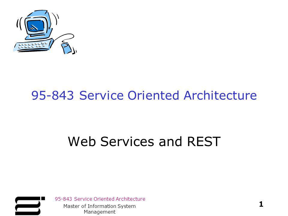 95-843 Service Oriented Architecture