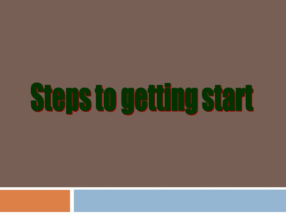 Steps to getting start