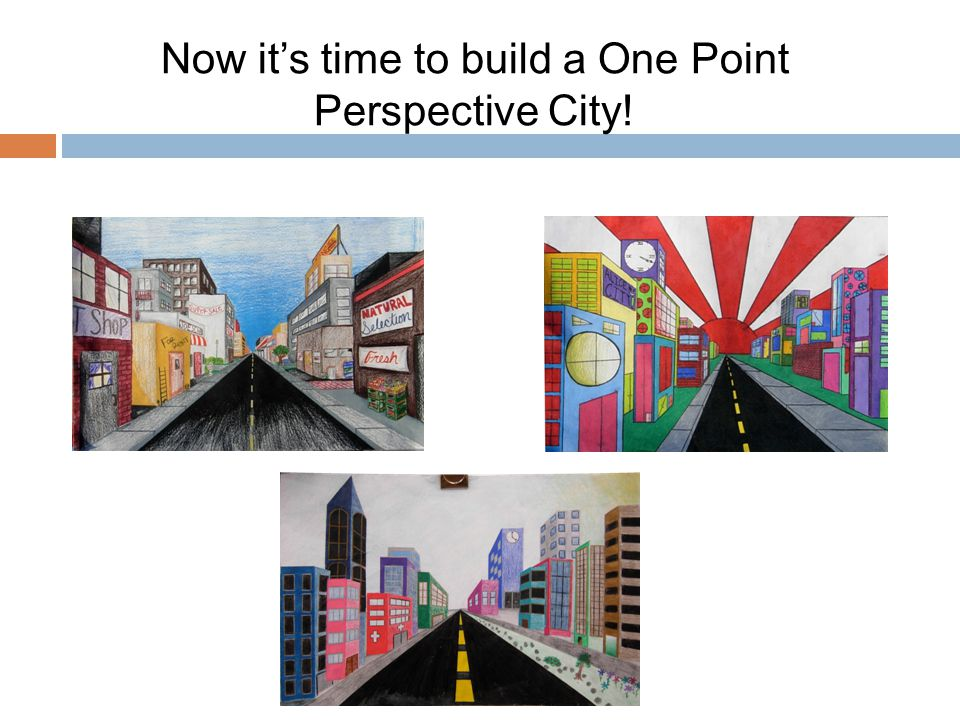 Now it's time to build a One Point Perspective City!