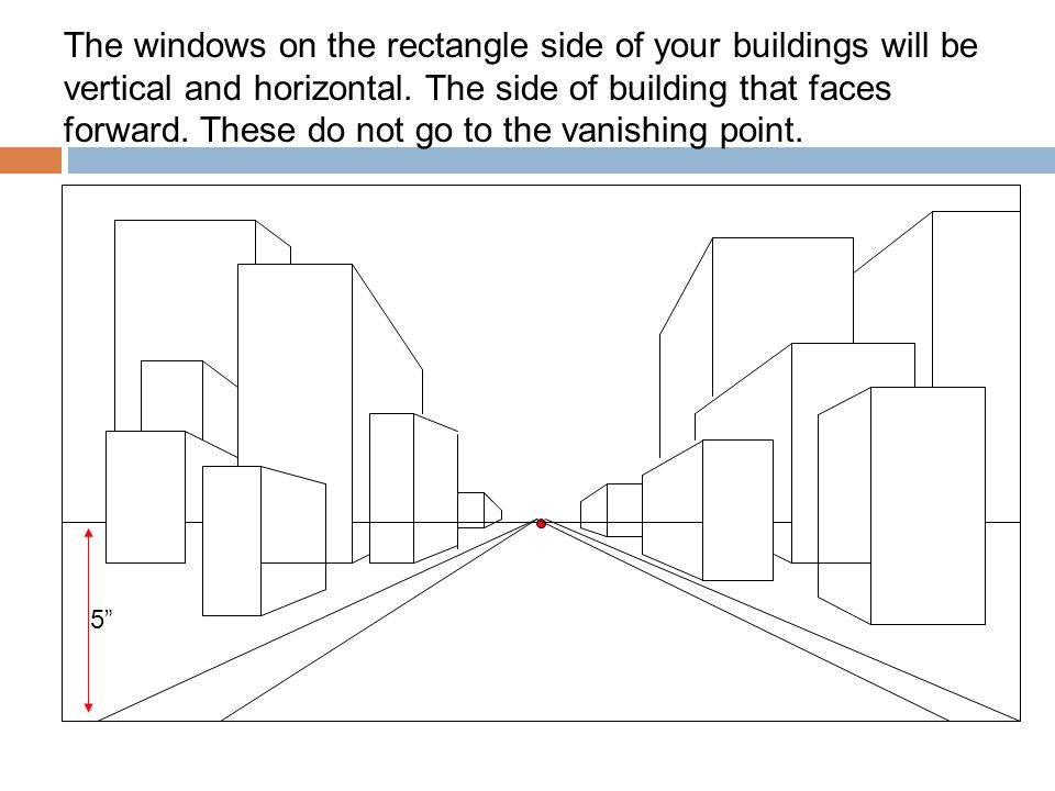 The windows on the rectangle side of your buildings will be vertical and horizontal. The side of building that faces forward. These do not go to the vanishing point.