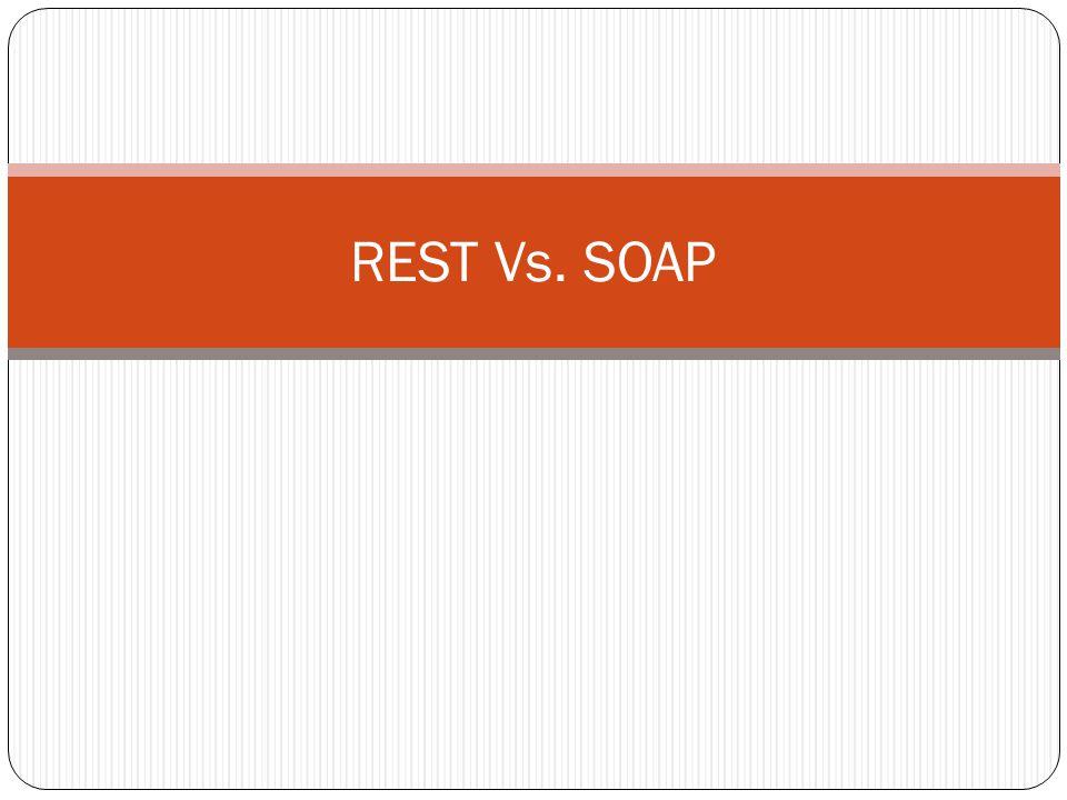REST Vs. SOAP