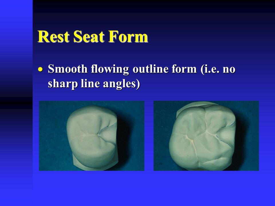 Rest Seat Form Smooth flowing outline form (i.e. no sharp line angles)