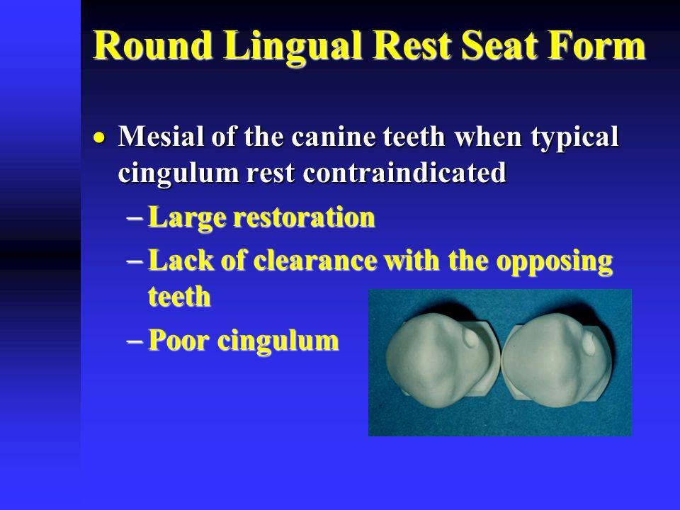 Round Lingual Rest Seat Form