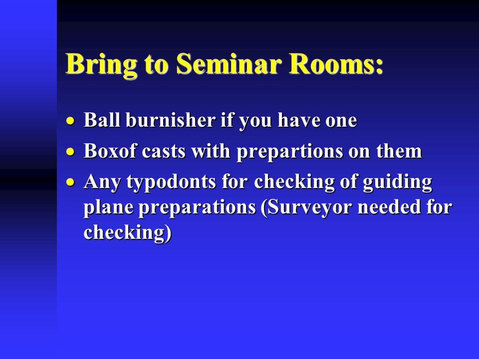 Bring to Seminar Rooms: