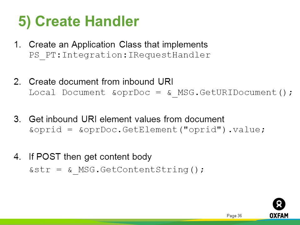 5) Create Handler Create an Application Class that implements PS_PT:Integration:IRequestHandler.