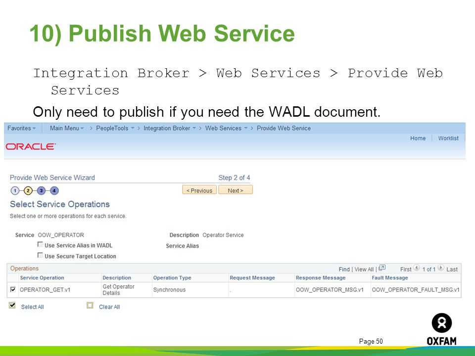 10) Publish Web Service Integration Broker > Web Services > Provide Web Services Only need to publish if you need the WADL document.