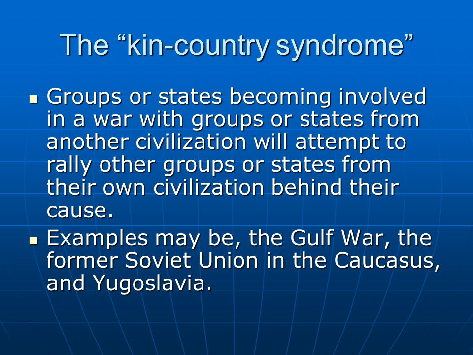 The kin-country syndrome