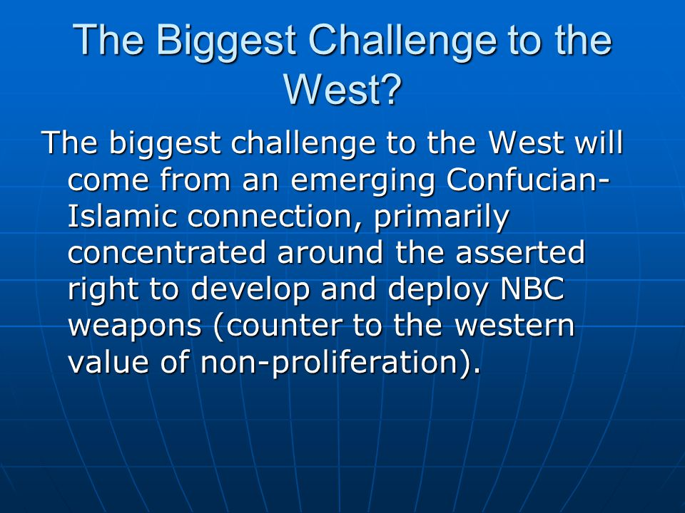 The Biggest Challenge to the West