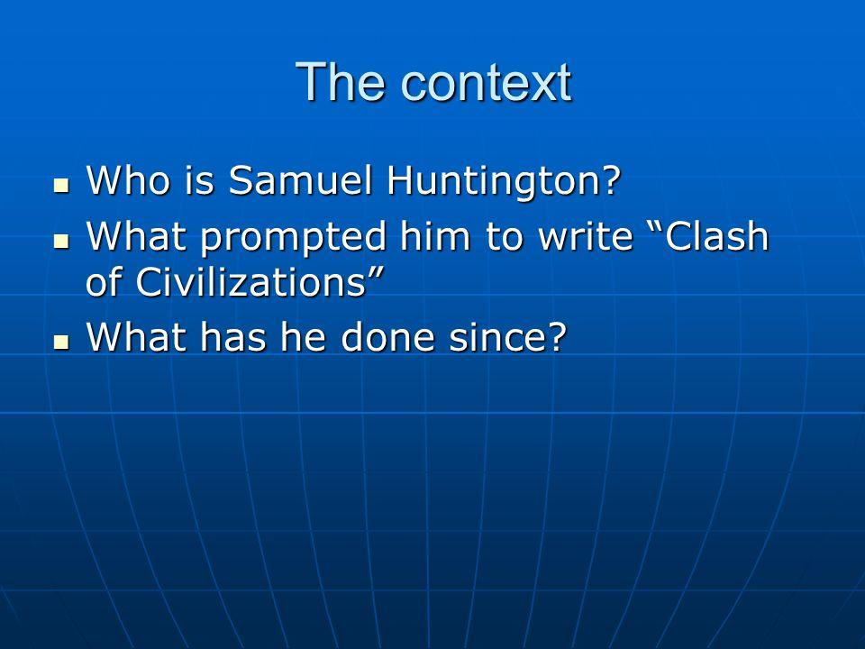 The context Who is Samuel Huntington
