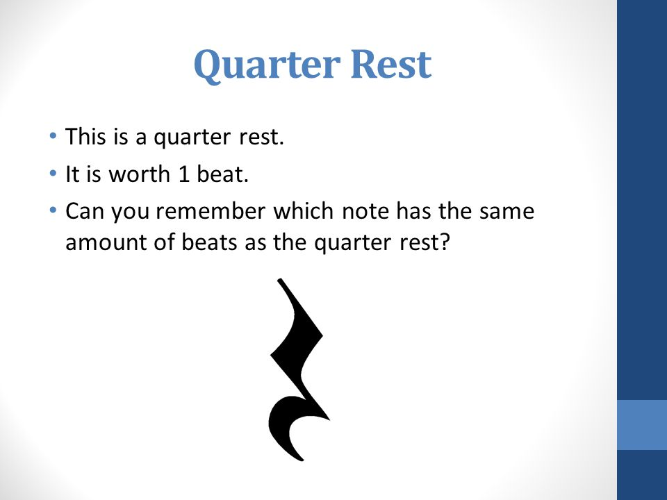 Quarter Rest This is a quarter rest. It is worth 1 beat.