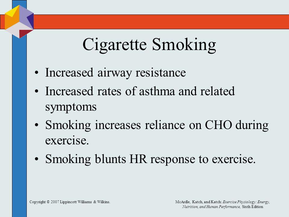 Cigarette Smoking Increased airway resistance