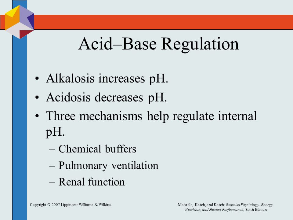 Acid–Base Regulation Alkalosis increases pH. Acidosis decreases pH.