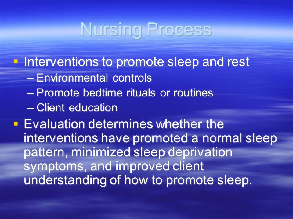 Nursing Process Interventions to promote sleep and rest