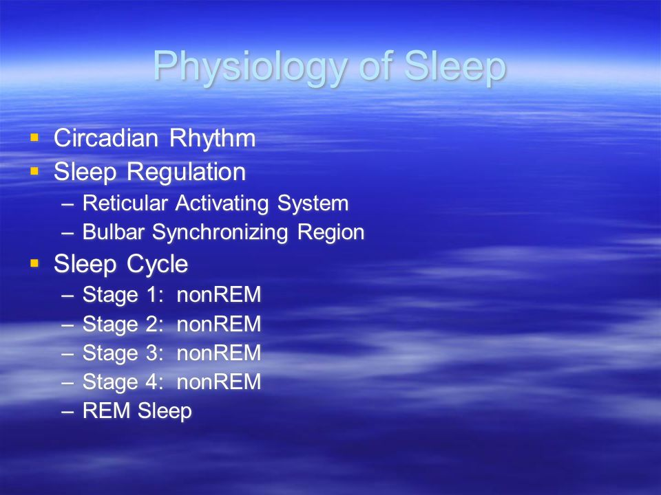 Physiology of Sleep Circadian Rhythm Sleep Regulation Sleep Cycle