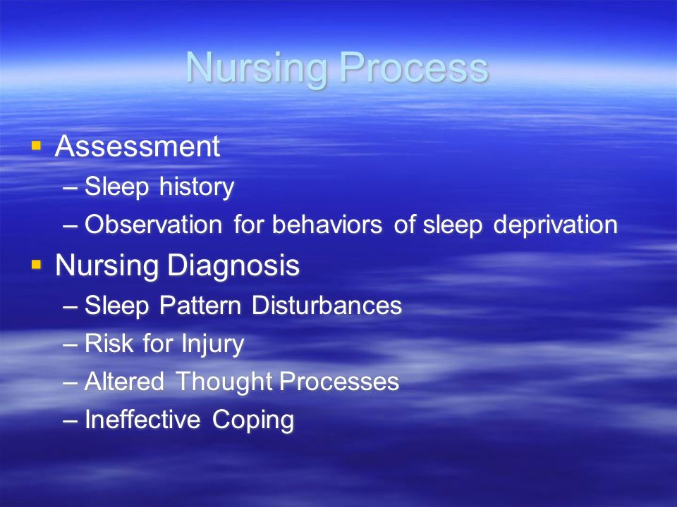 Nursing Process Assessment Nursing Diagnosis Sleep history