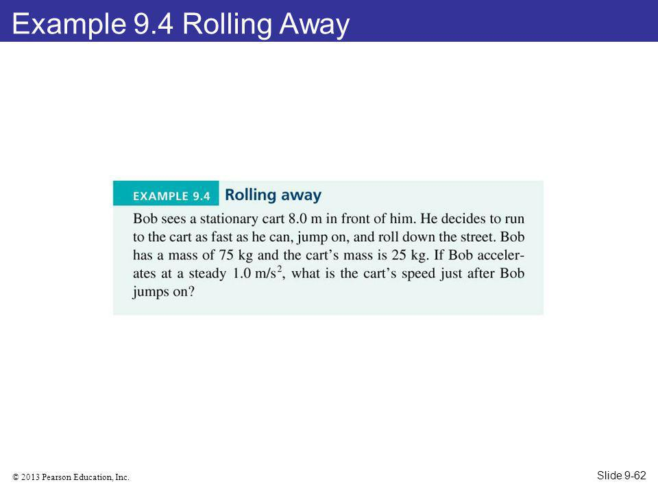 Example 9.4 Rolling Away Slide 9-62