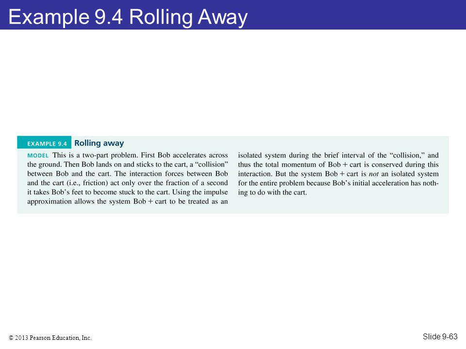 Example 9.4 Rolling Away Slide 9-63