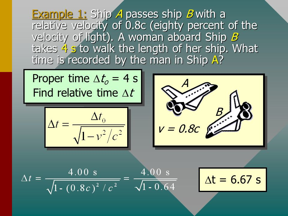 Example 1: Ship A passes ship B with a relative velocity of 0