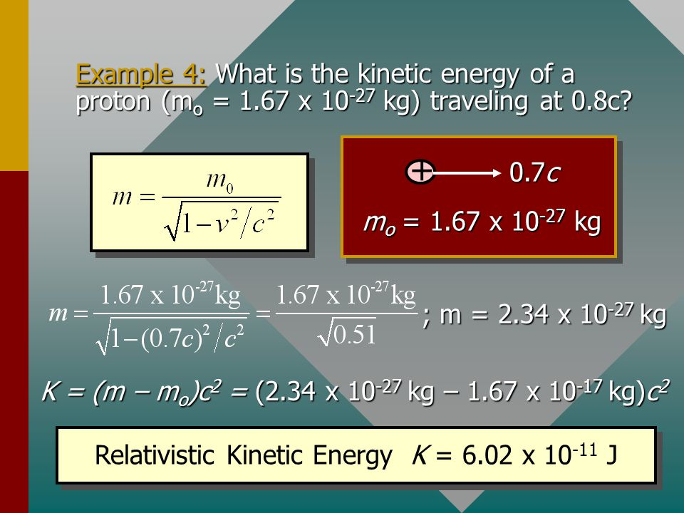 Example 4: What is the kinetic energy of a proton (mo = 1