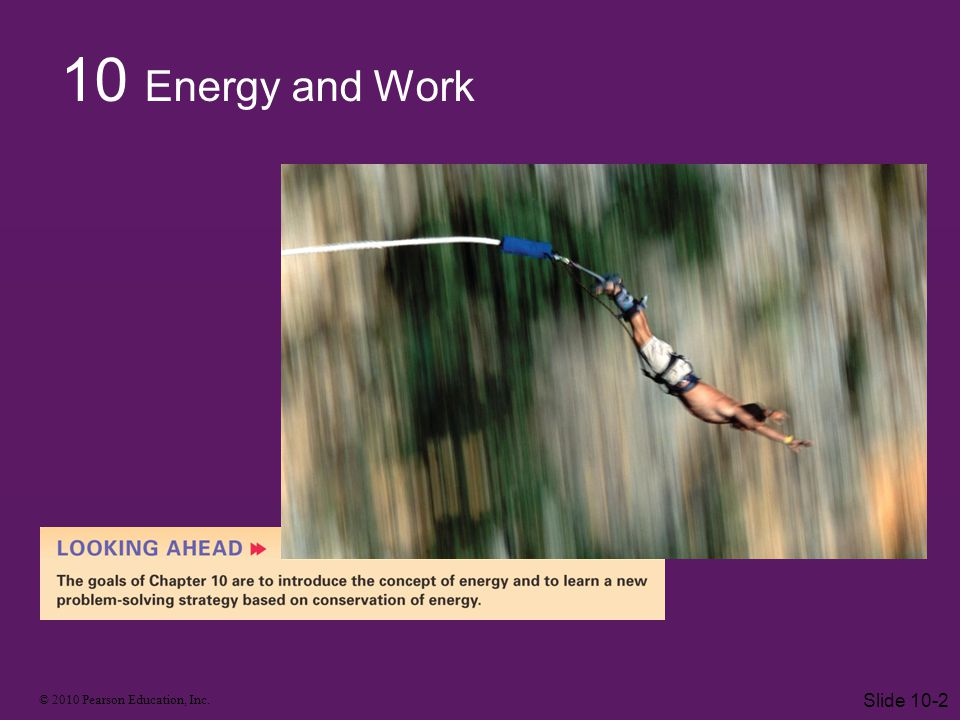10 Energy and Work Slide 10-2