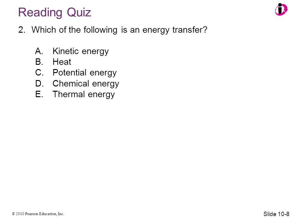 Reading Quiz Which of the following is an energy transfer